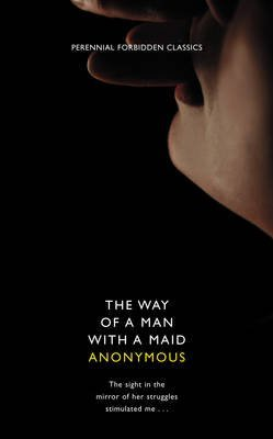 By Anonymous - The Way of a Man with a Maid (Harper Perennial Forbidden Classics (2009-02-03) [Paperback]