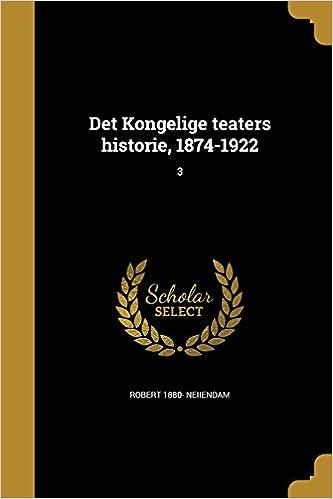 Det Kongelige teaters historie, 1874-1922: 3