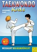 Taekwondo - Kids, Bd. 1. Weißgurt bis Gelbgrüngurt