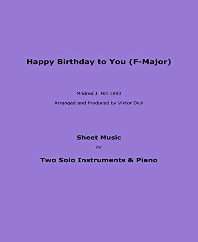 - Happy Birthday to You (F-Major): Sheet Music for Two Solo Instruments & Piano