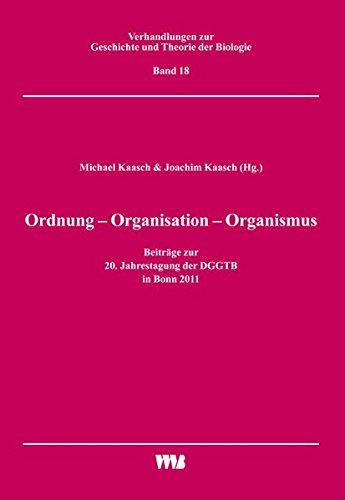 Ordnung - Organisation - Organismus