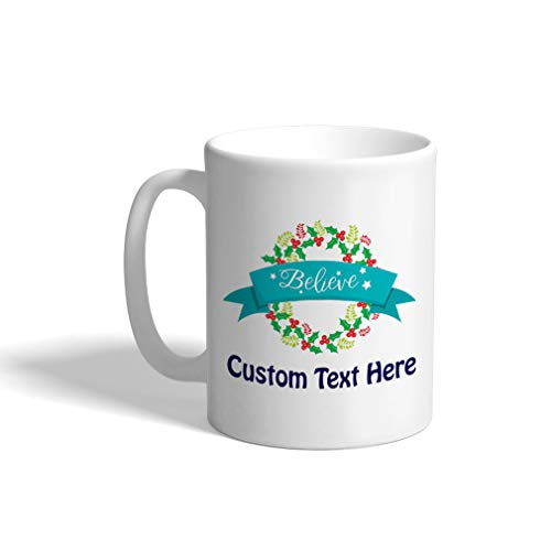 Custom Funny Coffee Mug Coffee Cup Believe Wreath White Ceramic Tea Cup 11 Ounces Personalized Text Here