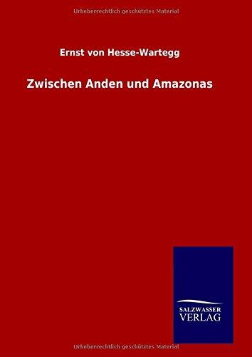 Zwischen Anden und Amazonas (German Edition) pdf epub