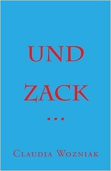 Und Z A C K ...
