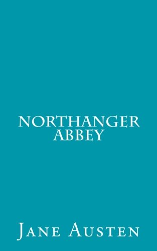 authenticity in northanger abbey essay It is literature essay on catherine in northanger abbey you will need to use references and qoutations from at least three articles give the paper atitle.