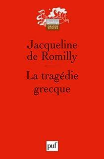 La tragédie grecque par Romilly