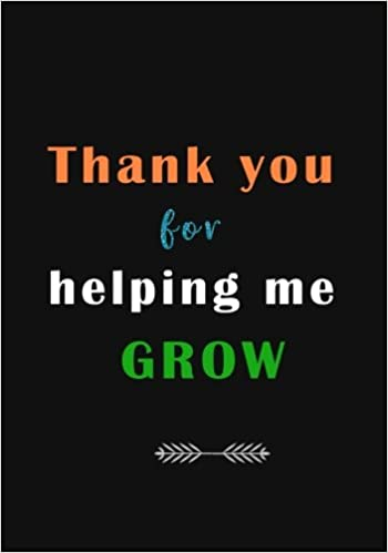 Amazon.com: Thank You For Helping Me Grow: A Journal ...