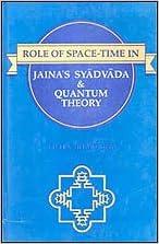 Role Of Space-time In Jaina's Syadavada And Quantum Theory por Filita Bharucha epub