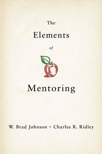 The Elements of Mentoring: The 65 Key Elements of Mentoring