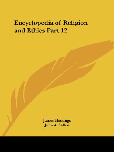 Encyclopedia of Religion and Ethics Part 12 (v. 12)