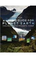 A User's Guide for Planet Earth: Fundamentals of Environmental Science by Sahagian, Dork (2013) Paperback