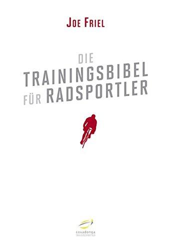 Die Trainingsbibel für Radsportler (Aktualisierte Neuauflage)
