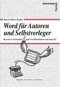 Word für Autoren und Selbstverleger - Kreatives Schreiben und Veröffentlichen mit dem PC