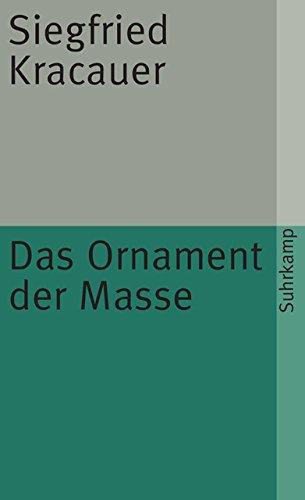 Das Ornament der Masse: Essays (suhrkamp taschenbuch)