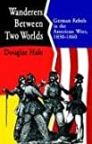 Wanderers Between Two Worlds, Douglas Hale, 1413445918