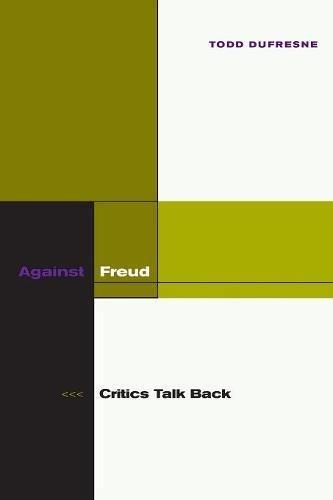 Against Freud: Critics Talk Back