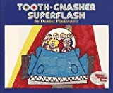 Tooth-Gnasher Superflash, Daniel Pinkwater, 0027746550