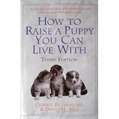 How to Raise a Puppy You Can Live With by Rutherford, Clarice Published by Mjf Books 3rd (third) edition (2001) Hardcover