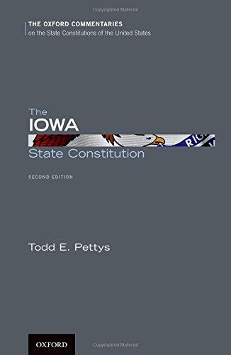 The Iowa State Constitution (Oxford Commentaries on the State Constitutions of the United States)