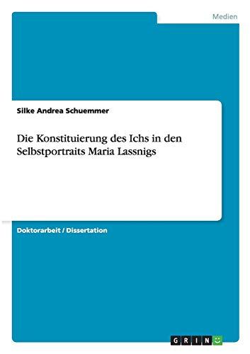 Die Konstituierung Des Ichs in Den Selbstportraits Maria Lassnigs (German Edition)