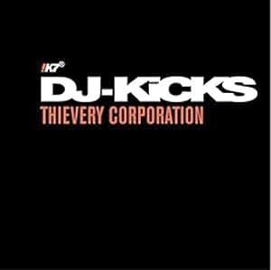 Dj Kicks By Thievery Corporation 2011 09 30 Amazon