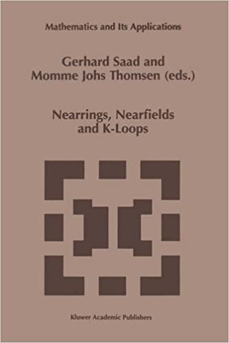 Book Nearrings, Nearfields and K-Loops: Proceedings of the Conference on Nearrings and Nearfields, Hamburg, Germany, July 30-August 6, 1995 (Mathematics and Its Applications)