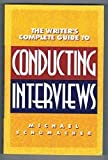The Writer's Complete Guide to Conducting Interviews 9780898795936