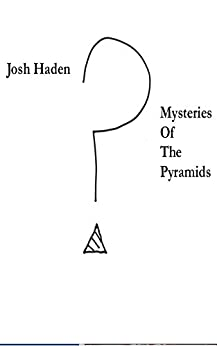Mysteries Of The Pyramids by [Haden, Josh]