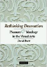 Book Rethinking Decoration: Pleasure and Ideology in the Visual Arts