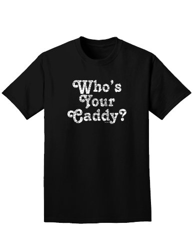 Who's Your Caddy Adult Dark T-Shirt - Black - XL