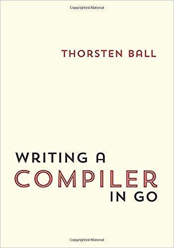Writing A Compiler In Go: Amazon co uk: Thorsten Ball