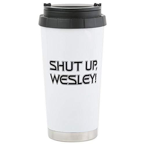 CafePress Shut Up Wesley Stainless Steel Travel Mug Stainles