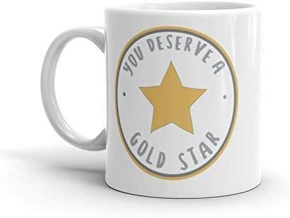 N\A You Mereve A Gold Star - Taza con Cita, Regalo de cumpleaños - Taza de cerámica Blanca