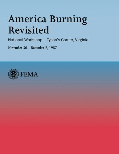 America Burning Revisited: National Workshop ? Tyson?s Corner, VA---November 30 ? December 2, 1987 by Federal Emergency Management Agency - Corner Store Tysons
