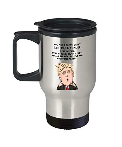 Funny General manager Donald Trump Travel Mug - President Novelty Christmas Gift Idea for Men Women