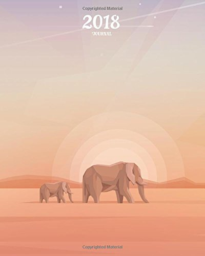 2018 Elephant Journal: Beautiful Elephant Landscape Diary Lined Journal with 160 College Ruled Pages, 8x10 inch Blank Notebook with Wildlife Design, ... & Adults (2018 Nature Journals) (Volume 5)