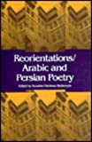 Reorientations / Arabic and Persian Poetry, , 0253354935