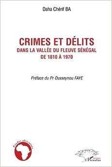 Book Crimes et délits dans la vallée du fleuve Sénégal de 1810 à 1970