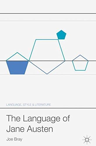 The Language of Jane Austen (Language, Style and Literature) by Palgrave Macmillan