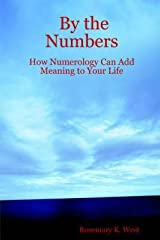By the Numbers : How Numerology Can Add Meaning to Your Life(Paperback) - 2005 Edition Paperback