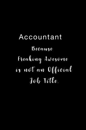 Download Accountant Because Freaking Awesome is not an Official Job Title.: Lined notebook pdf epub