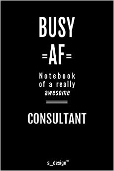 Amazon Com Notebook For Consultants Consultant Awesome Handy Note Book 120 Blank Lined Ruled Pages 9781670241542 S Design Consultant Notebooks Books