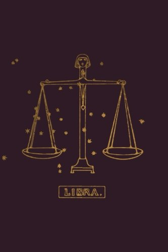 Zodiac Libra (Libra: Zodiac Notebook 120-Page Lined Libra Zodiac Journal (Libra Zodiac Gifts) (Volume 2))