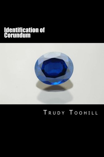 Corundum Ruby (Identification of Corundum: Corundum Identification, Ruby, Sapphire, Synthetic Corundum, Identification, Inclusions, Instrument Readings, Orientation (Australian Gemstones Series) (Volume 15))