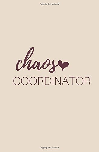 Chaos Coordinator: Mothers Day Journal;Funny Mom Journal;I Love Mom Journal;Mom Journal;Mom Notebook;I Love You Mom Journal;Best Mom Ever Notebook;120 Blank Lined Notebook;5.25x8 Inches PDF