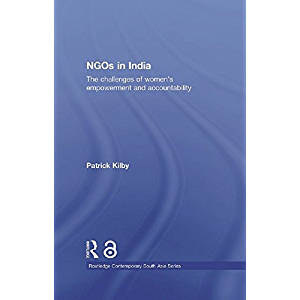 NGOs in India: The challenges of women's empowerment and accountability (Routledge Contemporary South Asia Series Book…