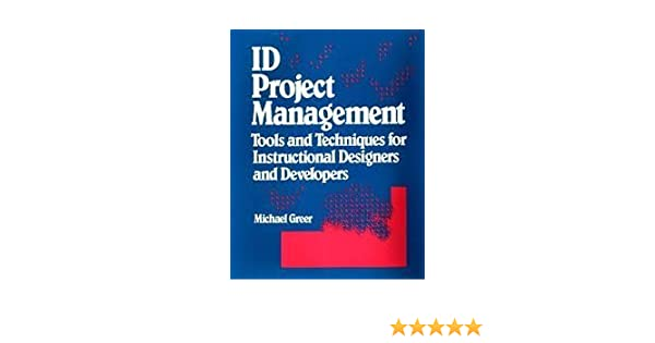 Id Project Management Tools And Techniques For Instructional