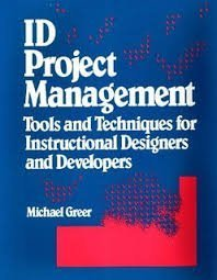Id Project Management: Tools and Techniques for Instructional Designers and Developers