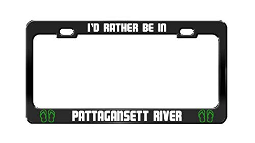 Eieskpo I'd Rather BE in PATTAGANSETT River Connecticut Rivers Black License Plate Frame