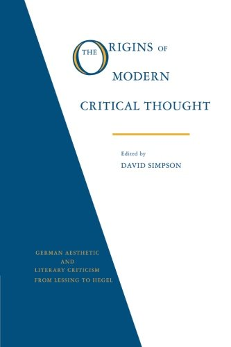 The Origins of Modern Critical Thought: German Aesthetic and Literary Criticism from Lessing to Hegel (Psychology)